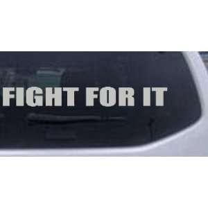 Fight For It Special Orders Car Window Wall Laptop Decal