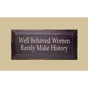 SaltBox Gifts I818WBW 8 x 18 in. Well Behaved Women Rarely