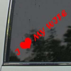 I LOVE MY WIFE Red Decal Car Truck Bumper Window Red